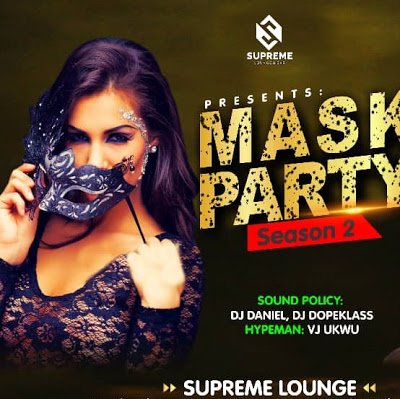 Supreme Lounge presents Mask Party 2.0… another thrilling nite beckons