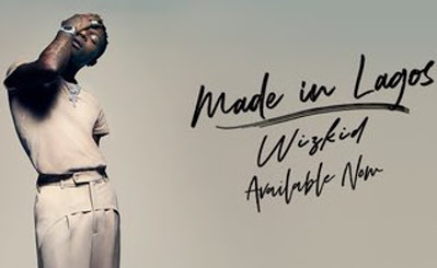 "Wizkid releases new album - ""Made In Lagos"" - newsheadline247.com"